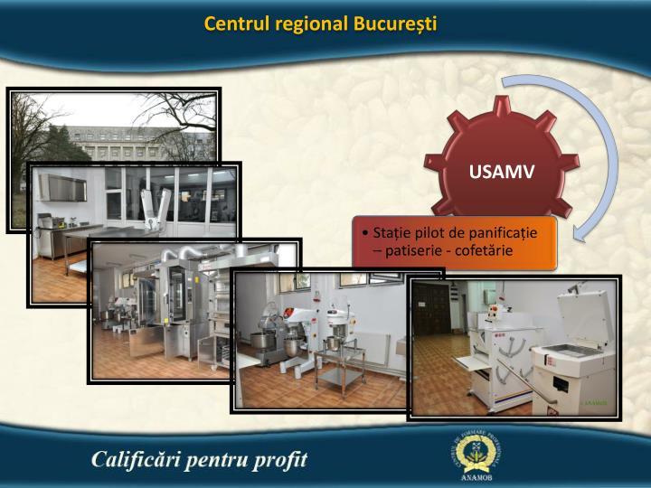 Centrul regional București