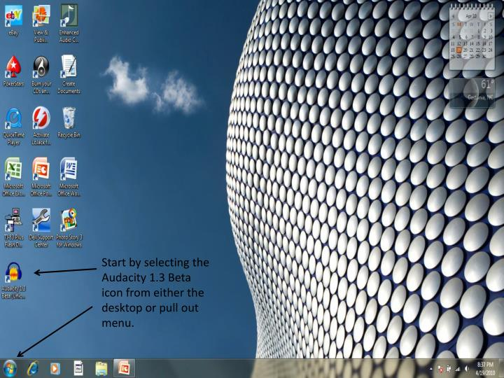 Start by selecting the Audacity 1.3 Beta icon from either the desktop or pull out menu.