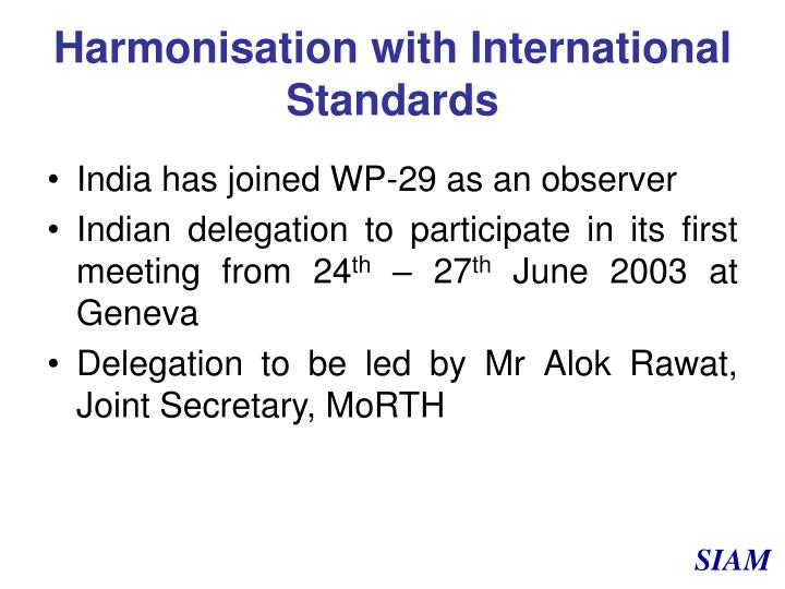 Harmonisation with International Standards