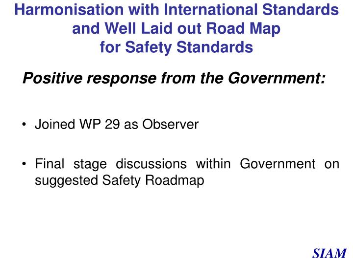 Harmonisation with International Standards and Well Laid out Road Map