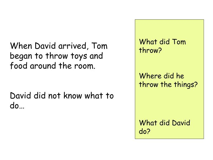 What did Tom throw?