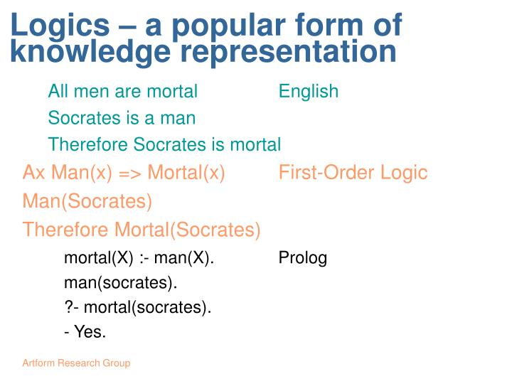 Logics – a popular form of knowledge representation