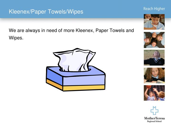 Kleenex/Paper Towels/Wipes