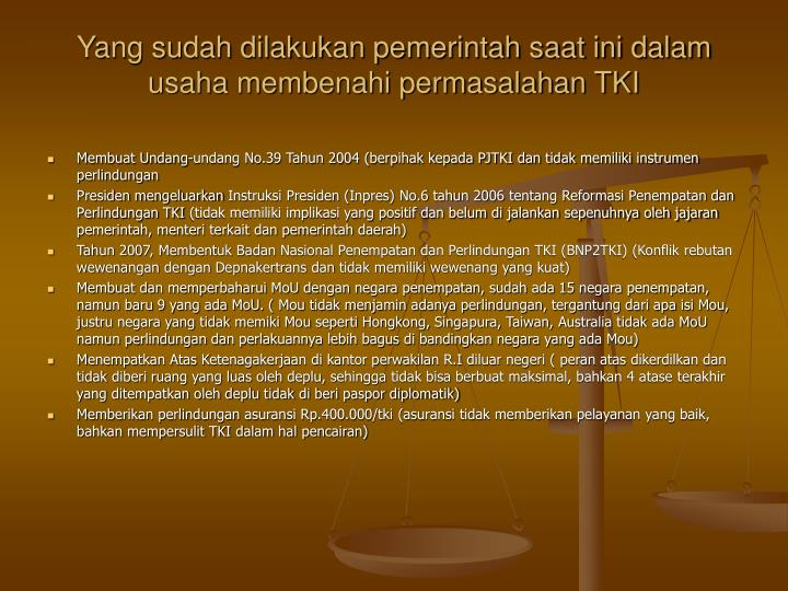 Yang sudah dilakukan pemerintah saat ini dalam usaha membenahi permasalahan TKI