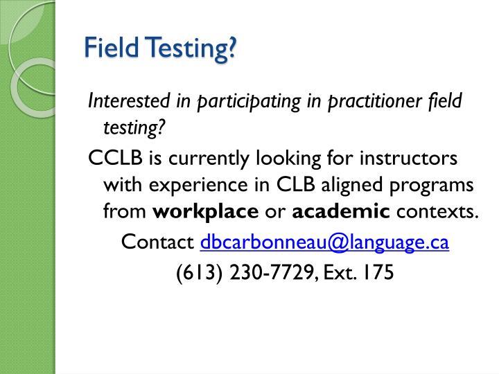 Field Testing?