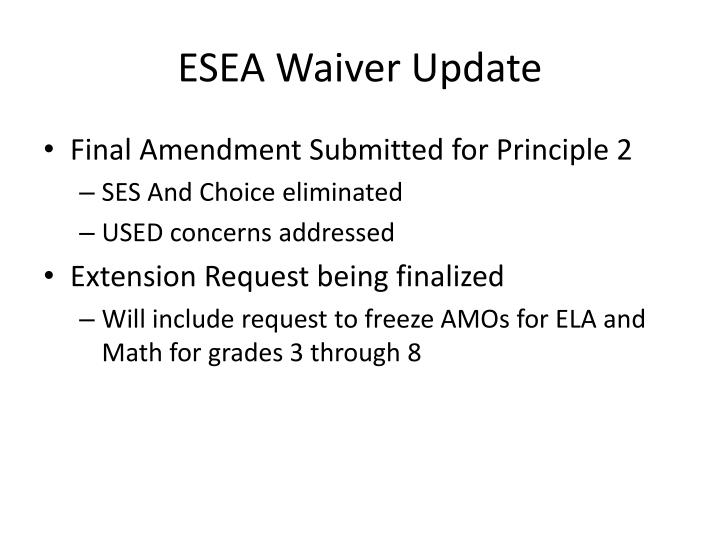 ESEA Waiver Update