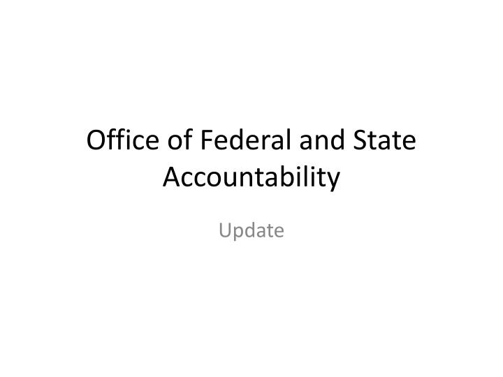 Office of federal and state accountability