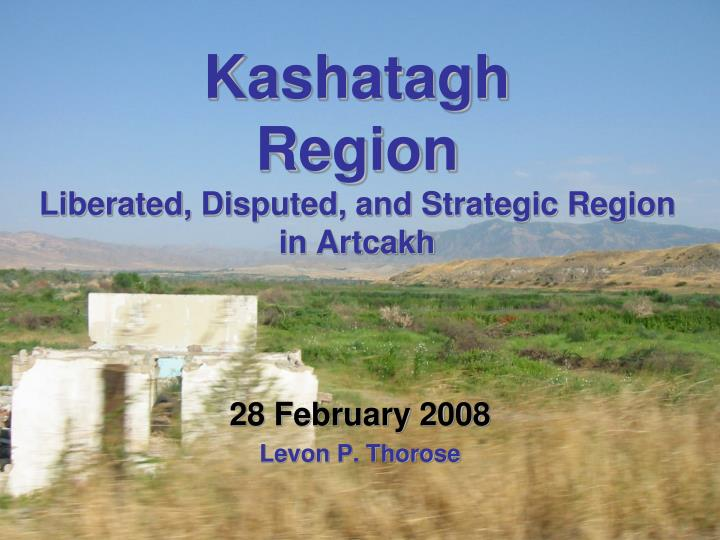 Kashatagh region liberated disputed and strategic region in artcakh