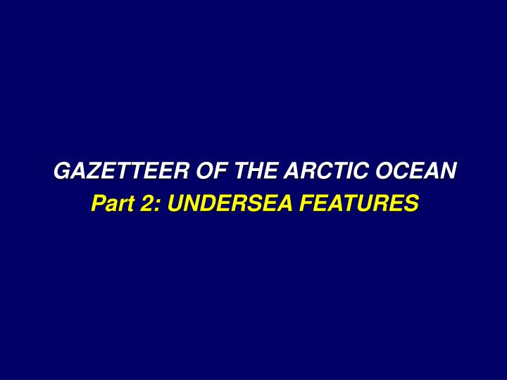 GAZETTEER OF THE ARCTIC OCEAN