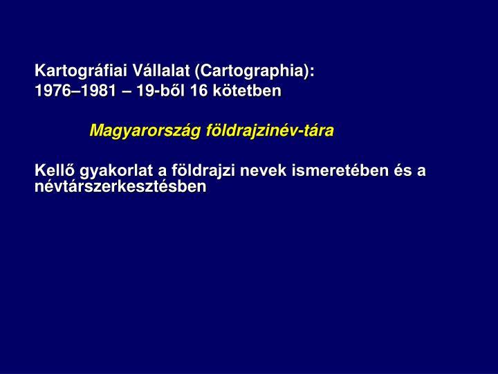 Kartográfiai Vállalat (Cartographia):