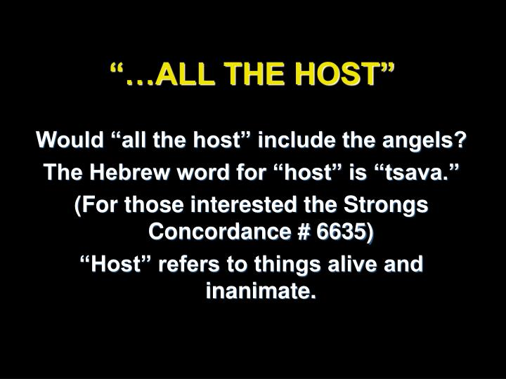 """…ALL THE HOST"""