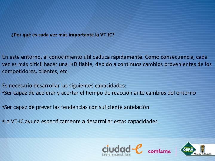 ¿Por qué es cada vez más importante la VT-IC?