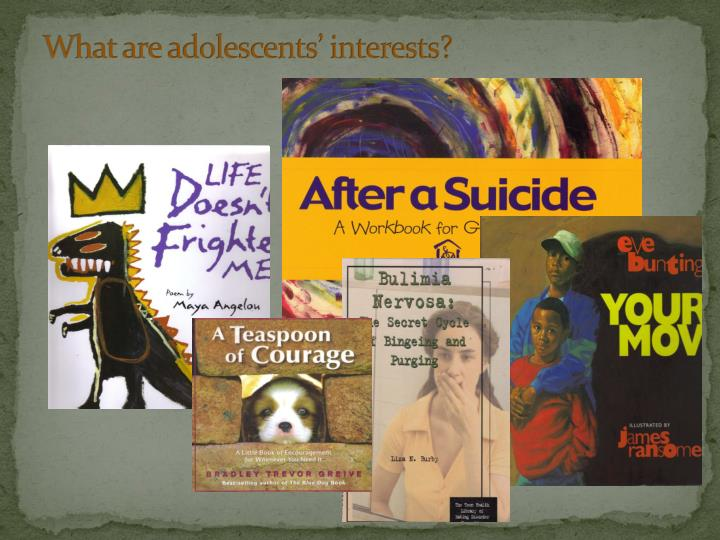 What are adolescents' interests?