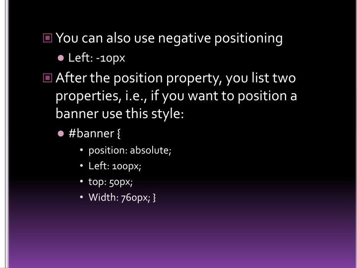You can also use negative positioning