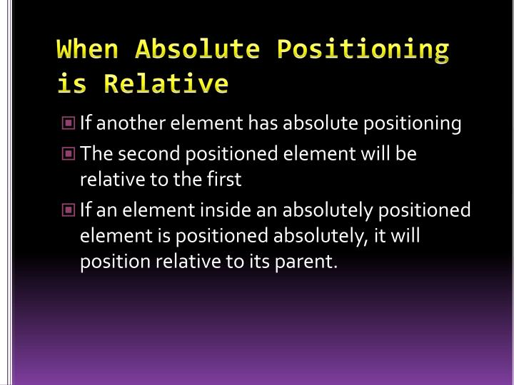 When Absolute Positioning is Relative