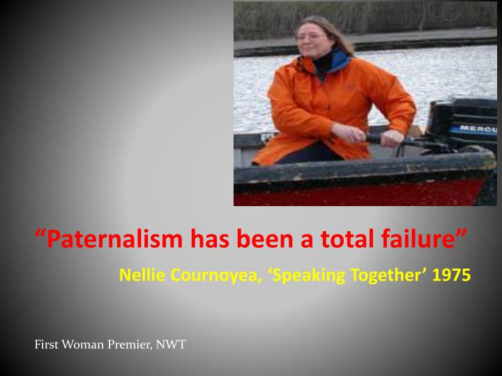"""Paternalism has been a total failure"""