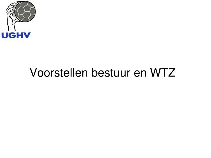 Voorstellen bestuur en WTZ