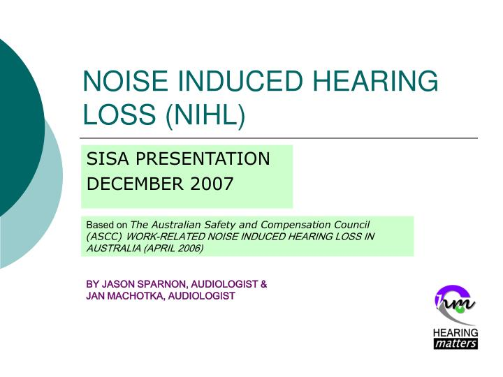 Noise induced hearing loss nihl