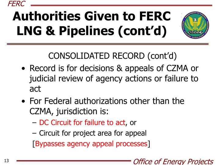 Authorities Given to FERC LNG & Pipelines (cont'd)