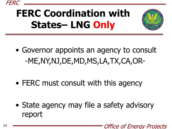 FERC Coordination with States– LNG