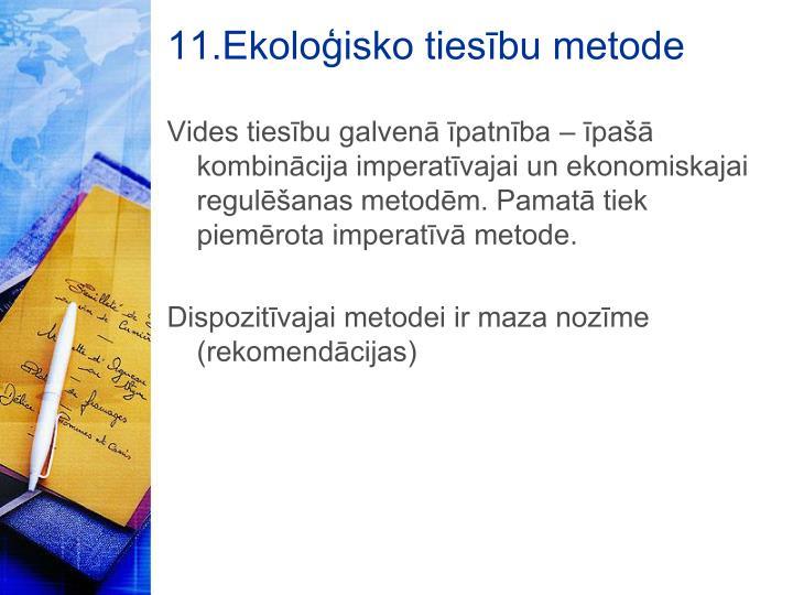 11.Ekoloģisko tiesību metode