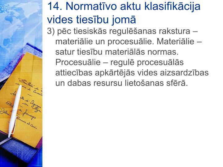 14. Normatīvo aktu klasifikācija vides tiesību jomā