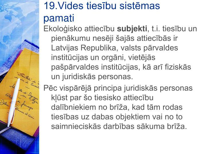 19.Vides tiesību sistēmas pamati