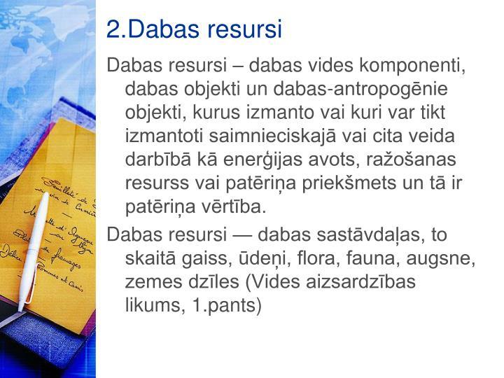 2.Dabas resursi
