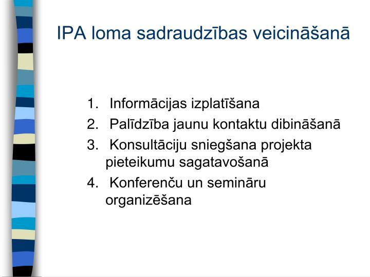 IPA loma sadraudzības veicināšanā