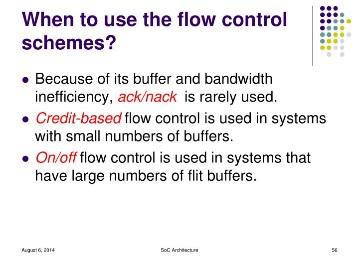 When to use the flow control schemes?