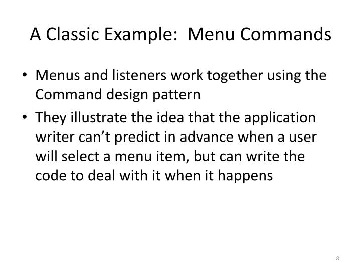 A Classic Example:  Menu Commands