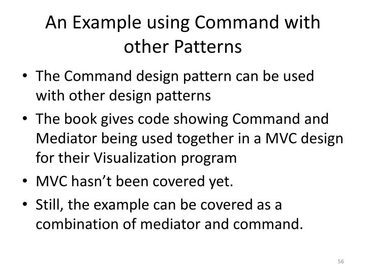 An Example using Command with other Patterns