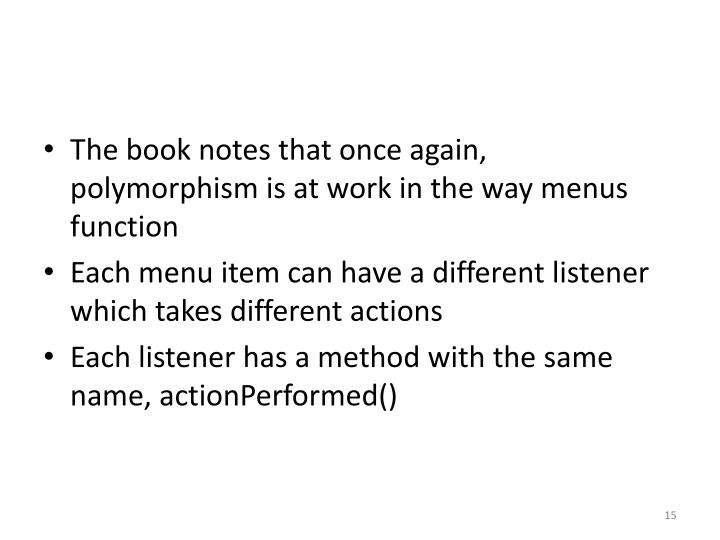The book notes that once again, polymorphism is at work in the way menus function