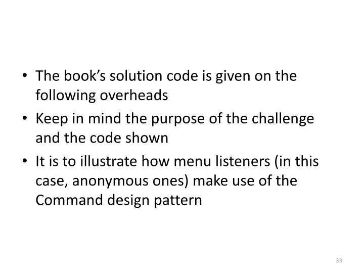 The book's solution code is given on the following overheads