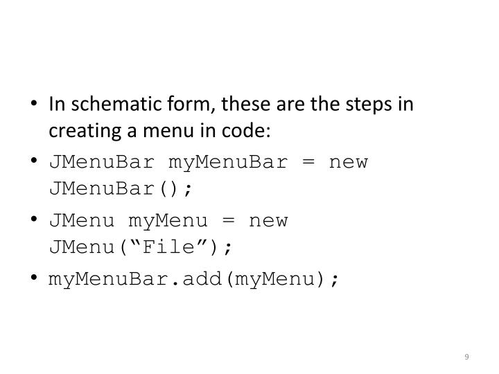 In schematic form, these are the steps in creating a menu in code: