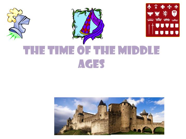 The time of the middle ages