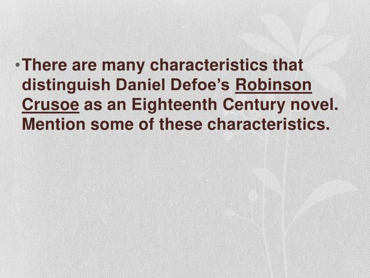 There are many characteristics that distinguish Daniel Defoe's