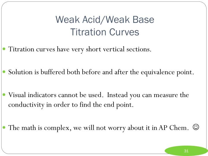 Weak Acid/Weak Base