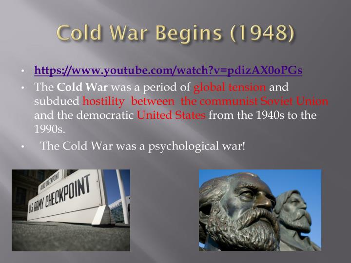 Cold war begins 1948