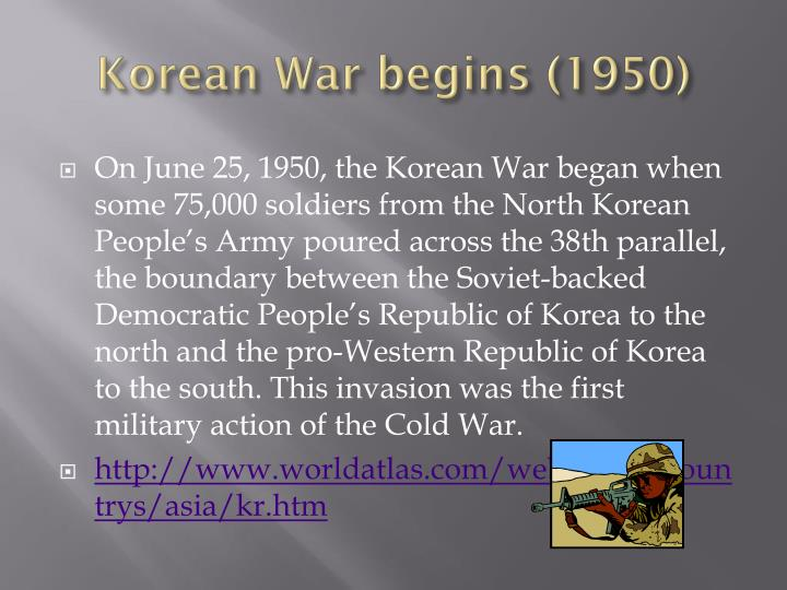 Korean War begins (1950)