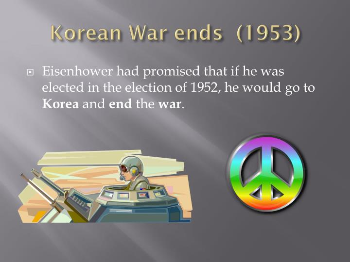 Korean War ends  (1953)