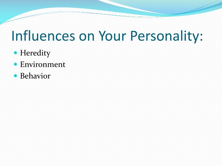 Influences on Your Personality: