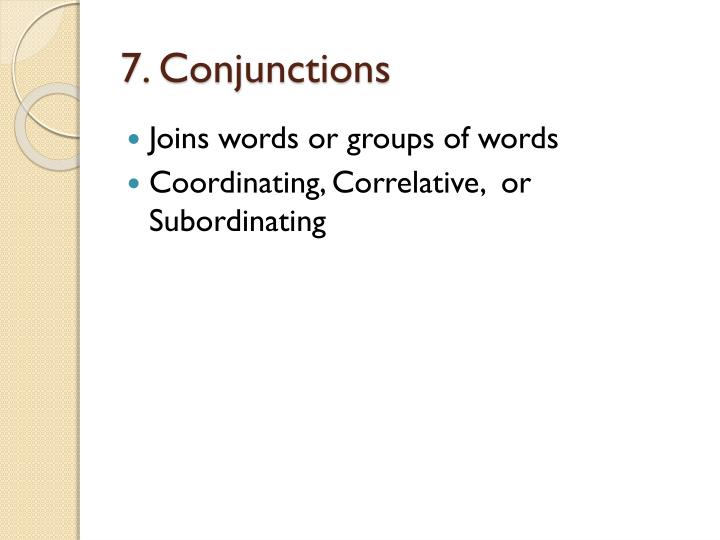 7. Conjunctions