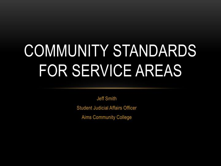 Community standards for service areas