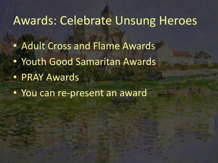 Awards: Celebrate Unsung Heroes