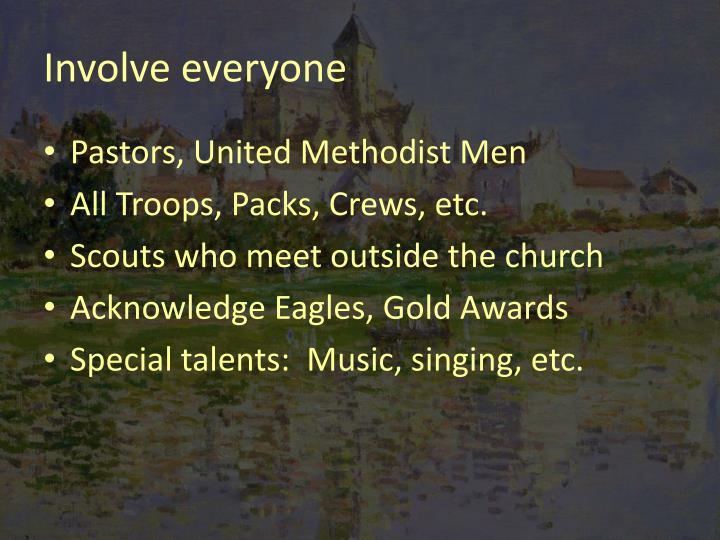 Involve everyone