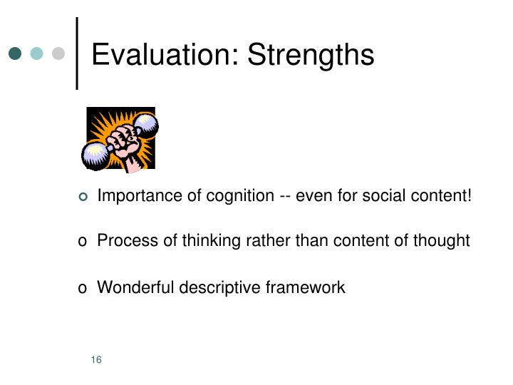 Evaluation: Strengths
