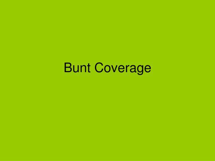 Bunt Coverage