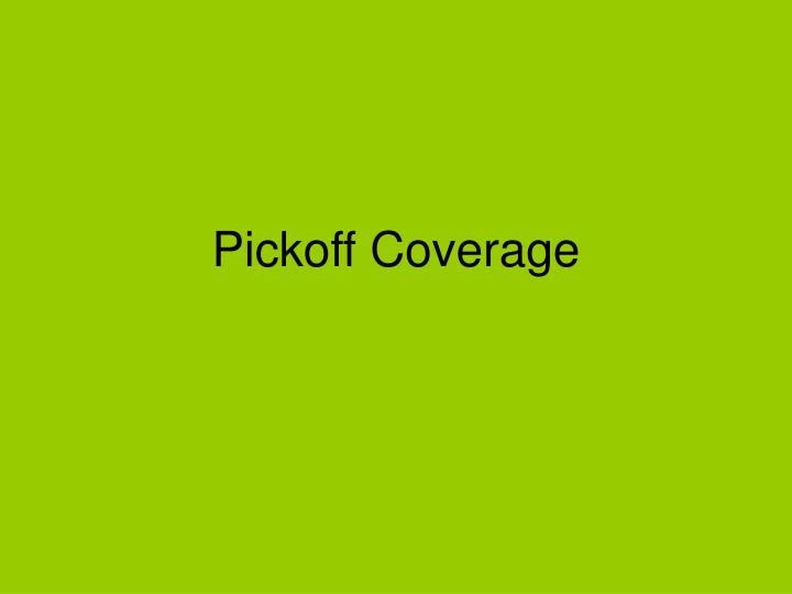 Pickoff Coverage