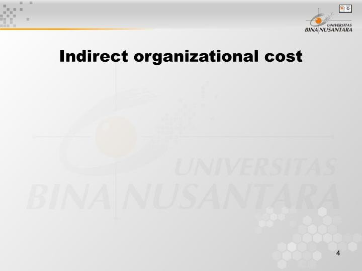 Indirect organizational cost
